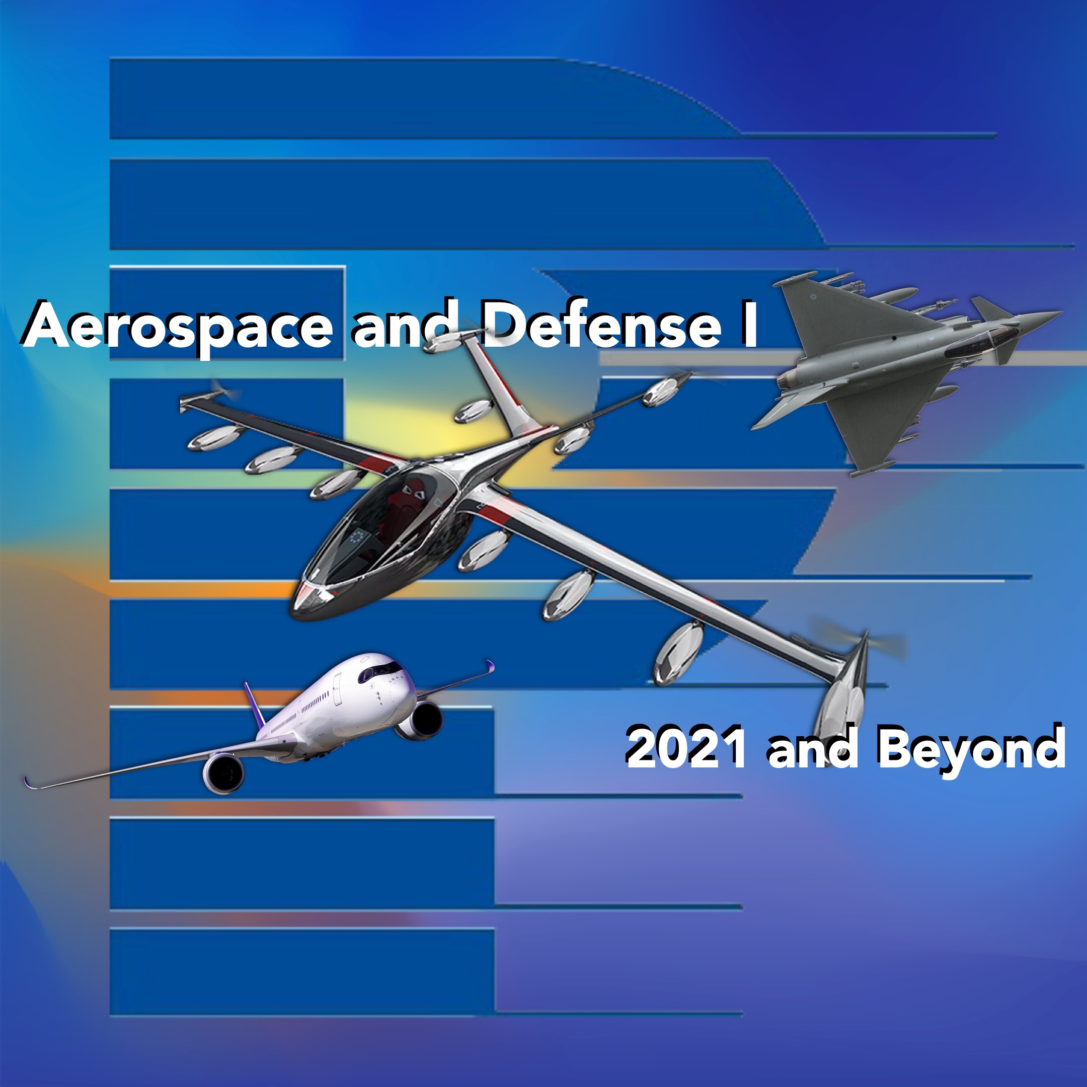 Aerospace and Defense: 2021 and Beyond